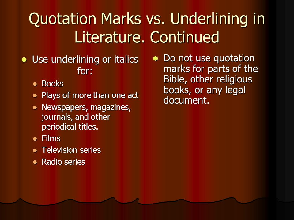 Quotation Marks vs. Underlining in Literature. Continued