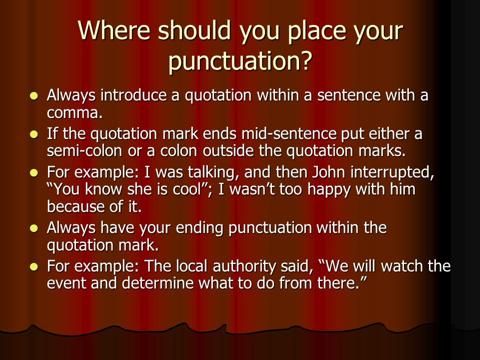 Where should you place your punctuation