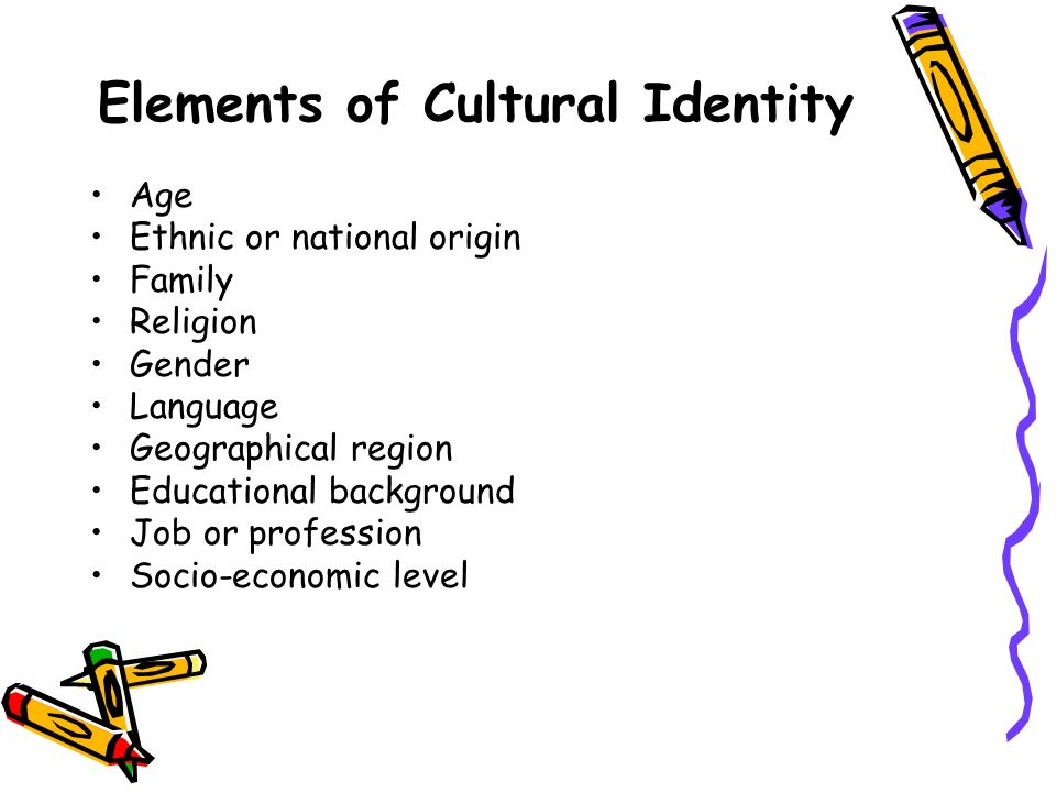 family and cultural identity Failure to understand and respond appropriately to the normative cultural values of patients  source of one's identity and  family model is an extended one.