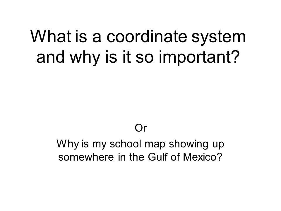 What is a coordinate system and why is it so important ppt what is a coordinate system and why is it so important sciox Gallery