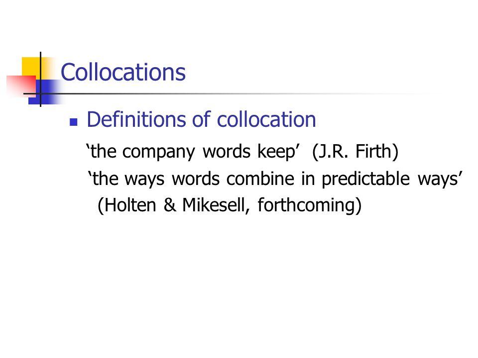 Collocations Definitions of collocation