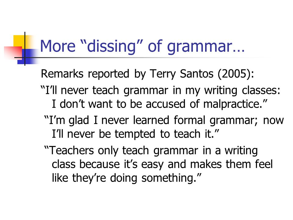 More dissing of grammar…