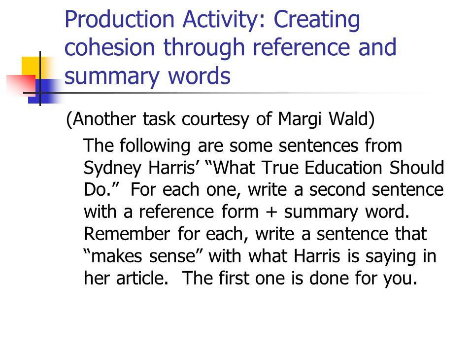 Production Activity: Creating cohesion through reference and summary words