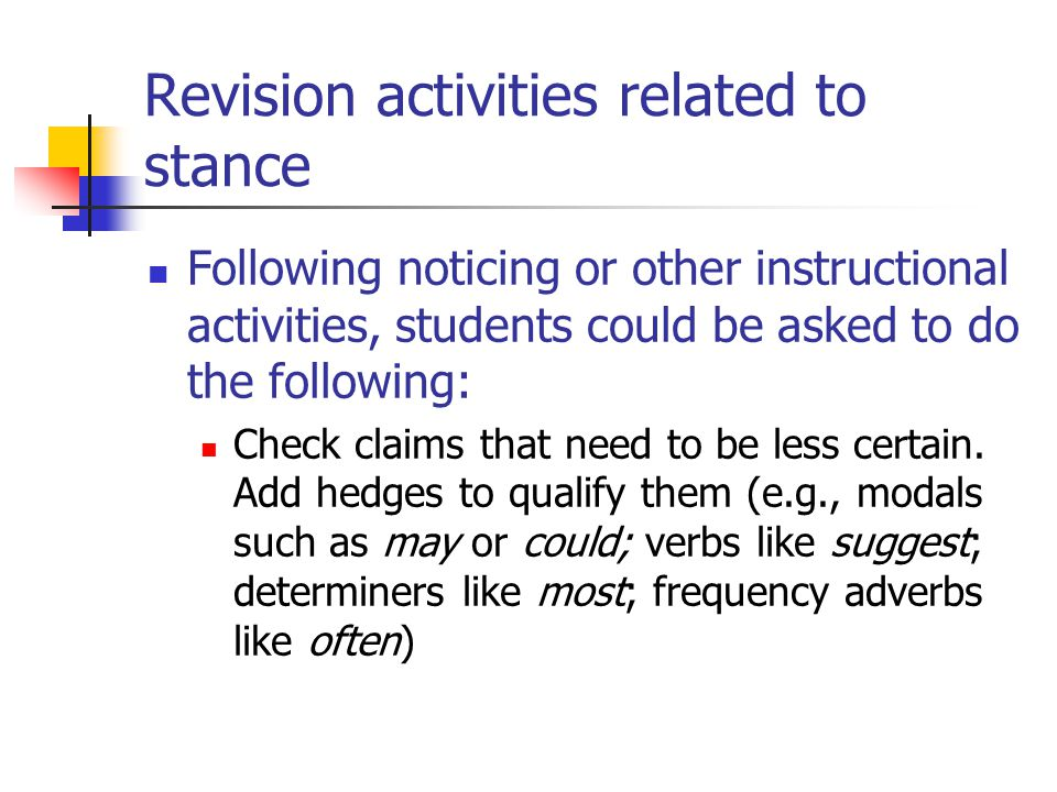 Revision activities related to stance
