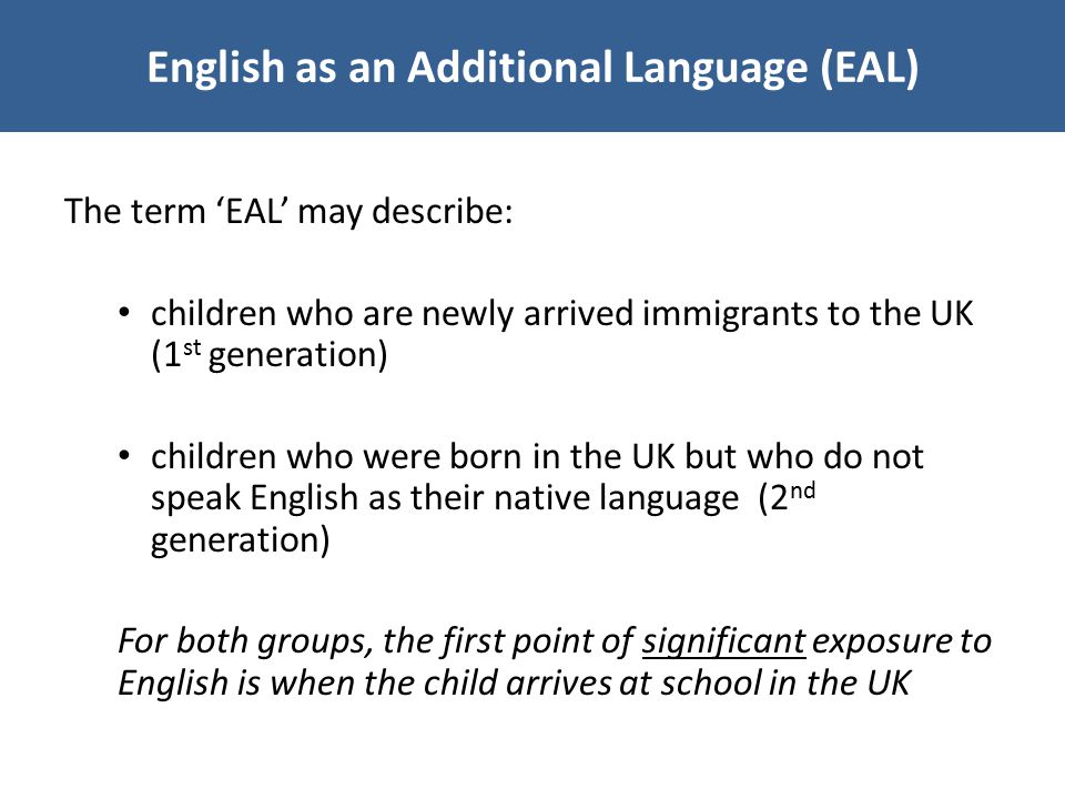 english as an additional language 1 how schools tailor tuition for their learners with english as an additional language pupils learning english as an additional language (eal) share many common.