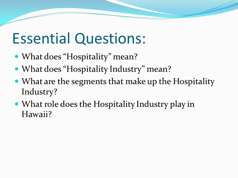 Essential Questions: What does Hospitality mean