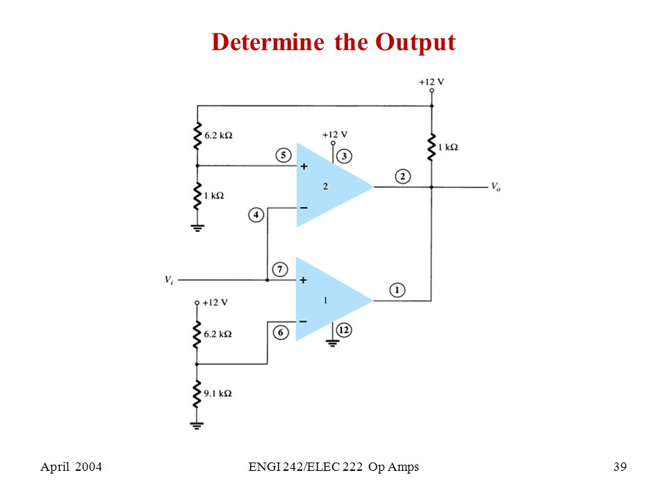 Determine the Output April 2004 ENGI 242/ELEC 222 Op Amps