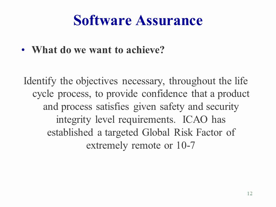 Software Assurance What do we want to achieve