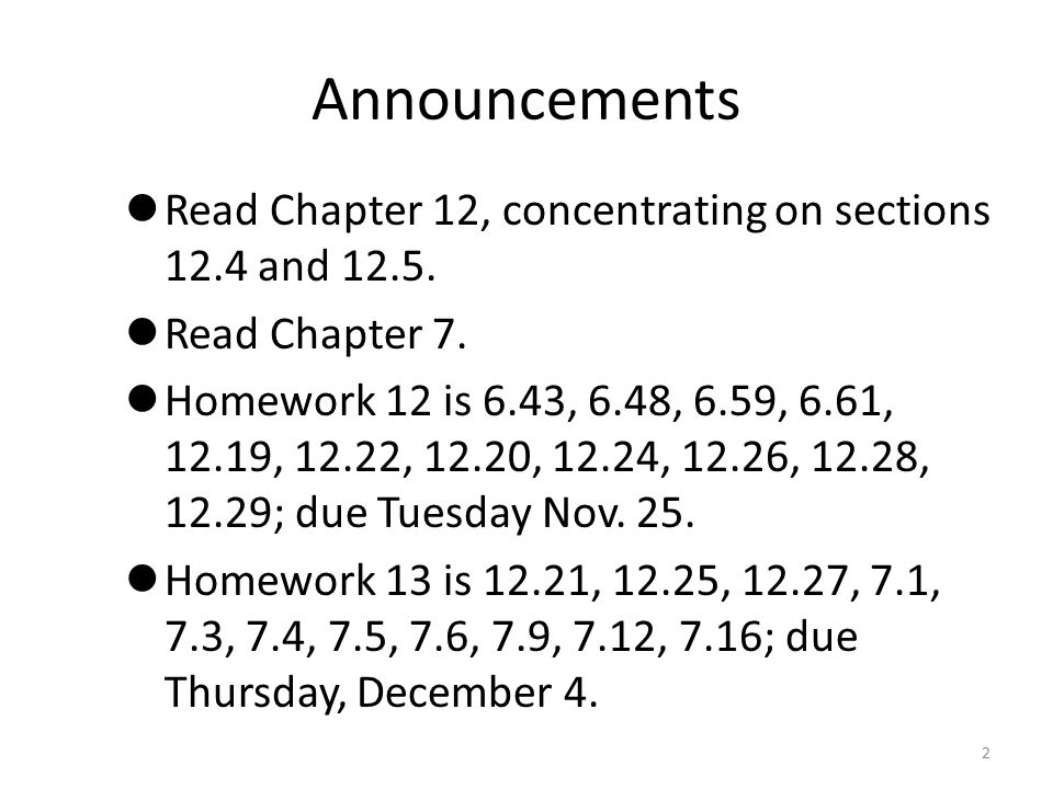 Announcements Read Chapter 12, concentrating on sections 12.4 and Read Chapter 7.