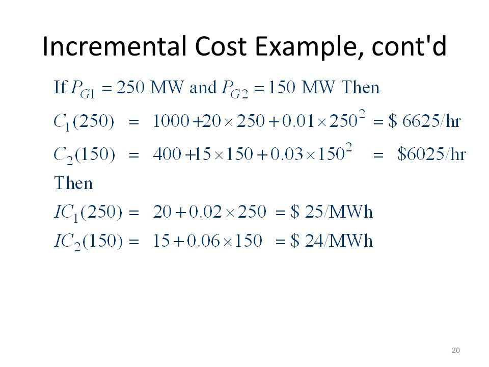 Incremental Cost Example, cont d