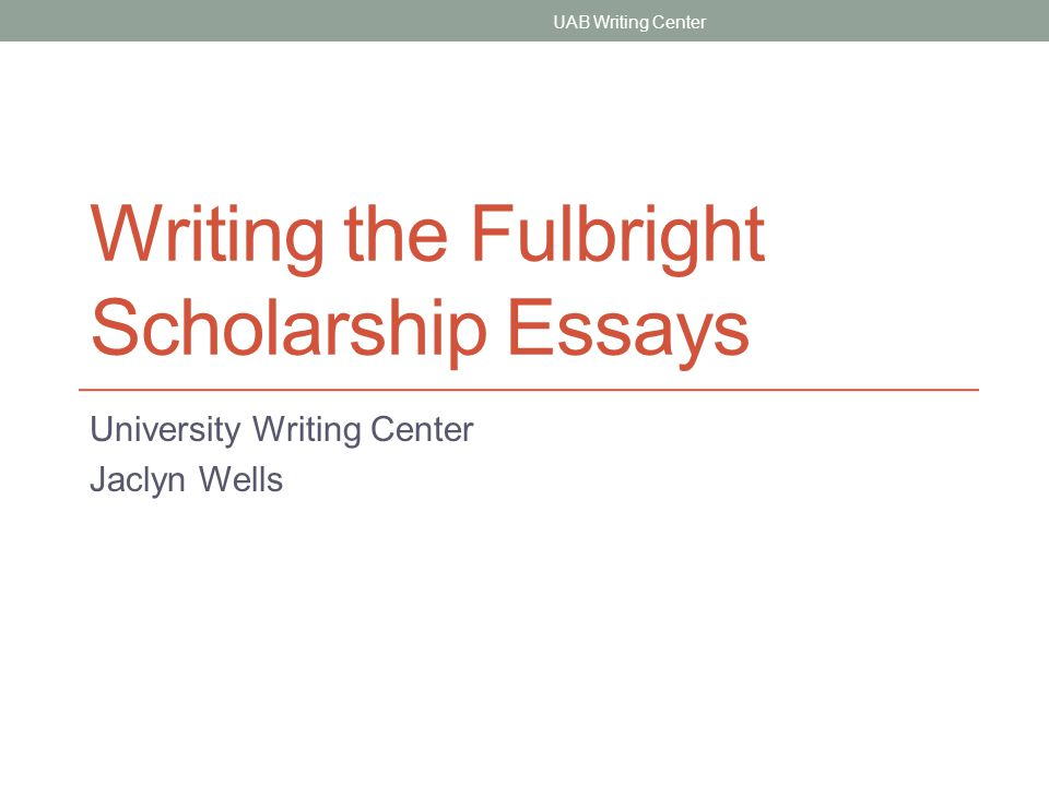 Writing The Fulbright Scholarship Essays  Ppt Video Online Download
