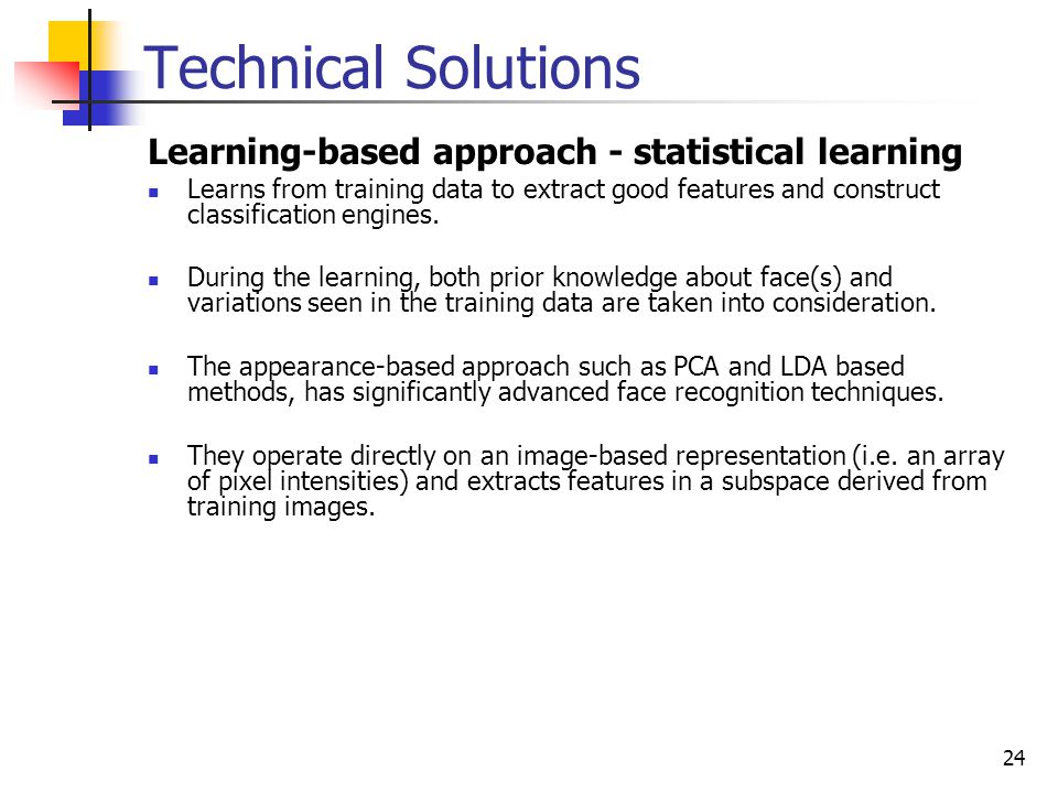 Technical Solutions Learning-based approach - statistical learning