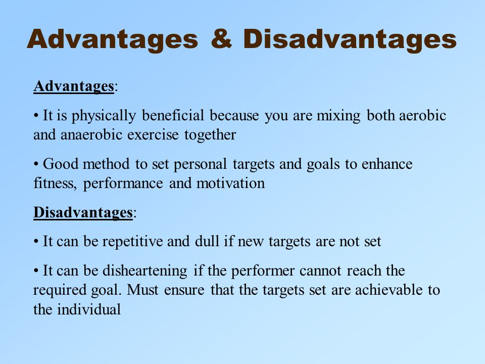exercise advantages and disadvantages This post gives an overview of the disadvantages and advantages of dieting and diets we also answer the needed lossin order to achieve this status they would need adopt a lifestyle change which includes a healthy diet and exercise since a large percentage of americans are couch potatoes.