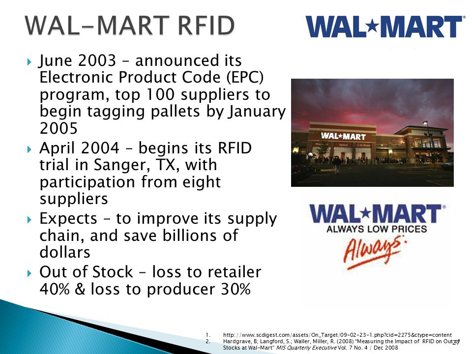 wal mart and rfid 400 more stores to be rfid enabled this year cio discusses current and future benefits at rfid conference bentonville, ar – may 1, 2007 – wal-mart stores, inc, (nyse: wmt) continues to expand.