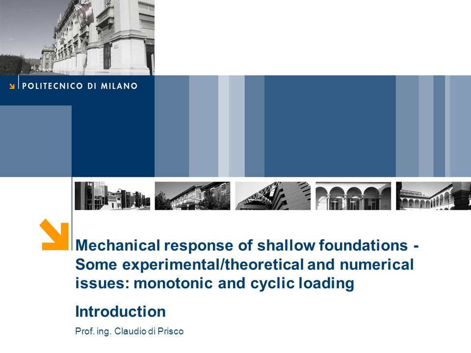 Mechanical response of shallow foundations - Some experimental/theoretical and numerical issues: monotonic and cyclic loading