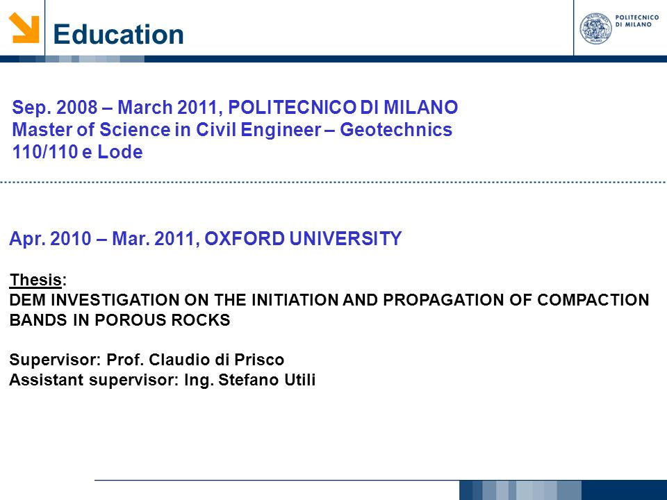 Education Sep. 2008 – March 2011, POLITECNICO DI MILANO
