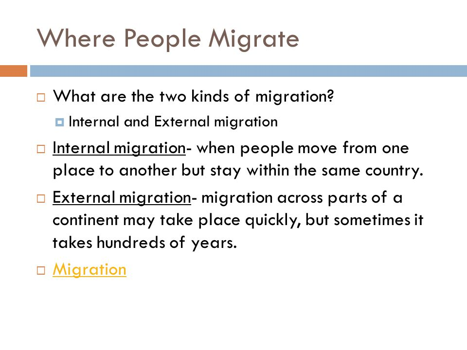 Where People Migrate What are the two kinds of migration