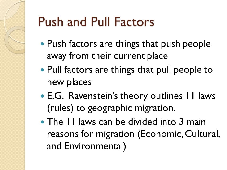 migrants push pull The terminology push/pull was coined by lee , and it has been recurrently used within migration studies in order to identify the factors promoting the exit of flows from origin places (push) and factors that attract the flows towards certain place (pull) lee's perspective also introduced the taking into account of multiple.