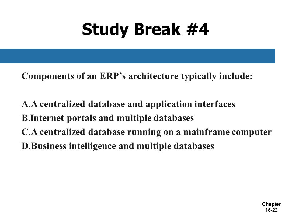 Study Break #4 Components of an ERP's architecture typically include: