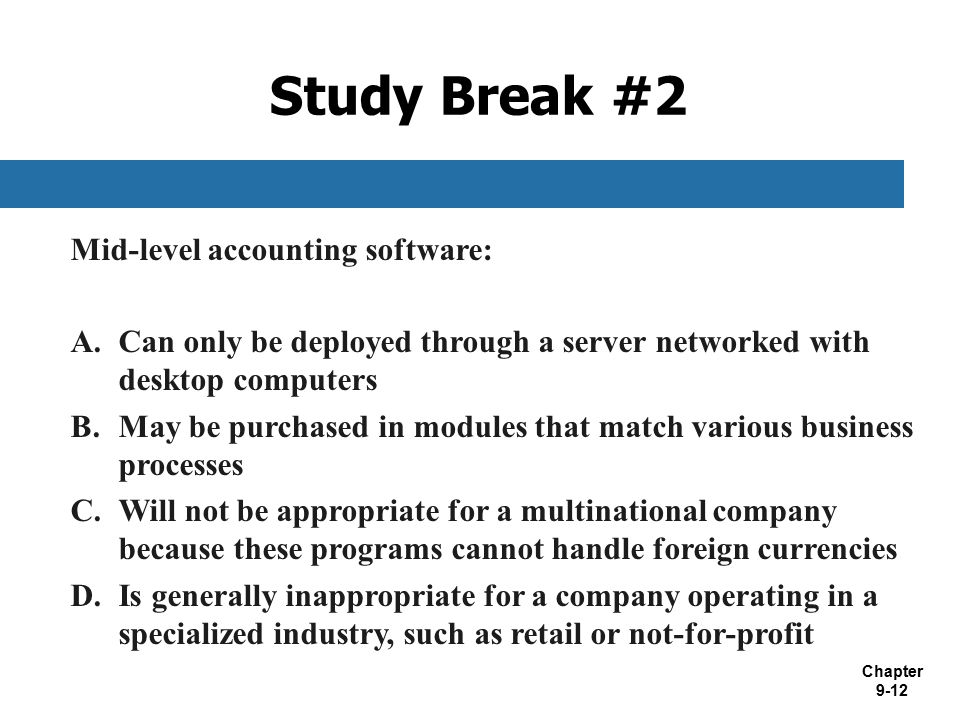 Study Break #2 Mid-level accounting software: