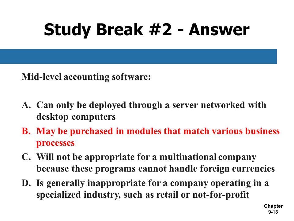 Study Break #2 - Answer Mid-level accounting software: