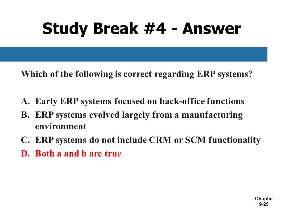 Study Break #4 - Answer Which of the following is correct regarding ERP systems Early ERP systems focused on back-office functions.