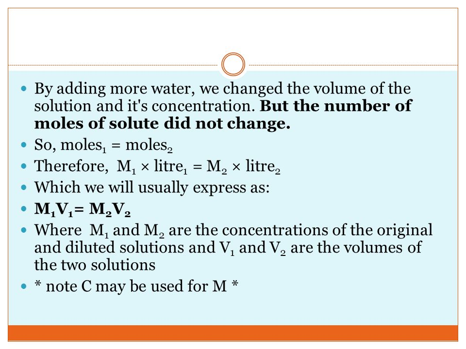 By adding more water, we changed the volume of the solution and it s concentration. But the number of moles of solute did not change.