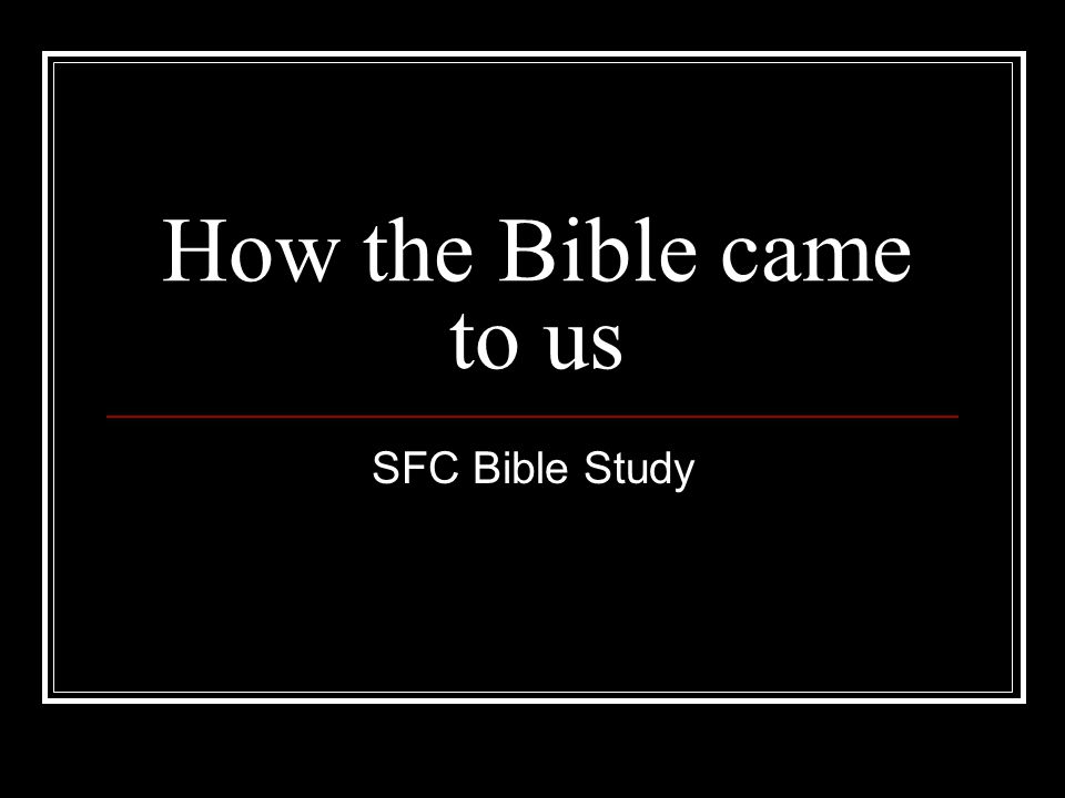 How the Bible came to us SFC Bible Study