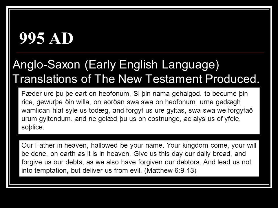 995 AD Anglo-Saxon (Early English Language) Translations of The New Testament Produced.