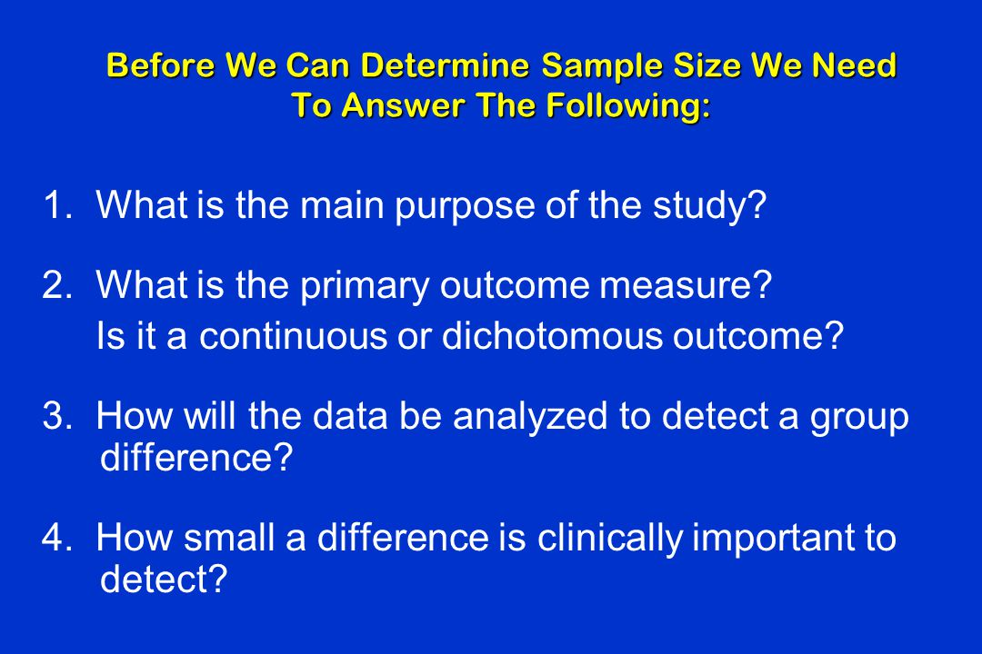 Before We Can Determine Sample Size We Need To Answer The Following: