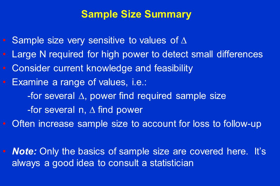 Sample Size Summary Sample size very sensitive to values of 