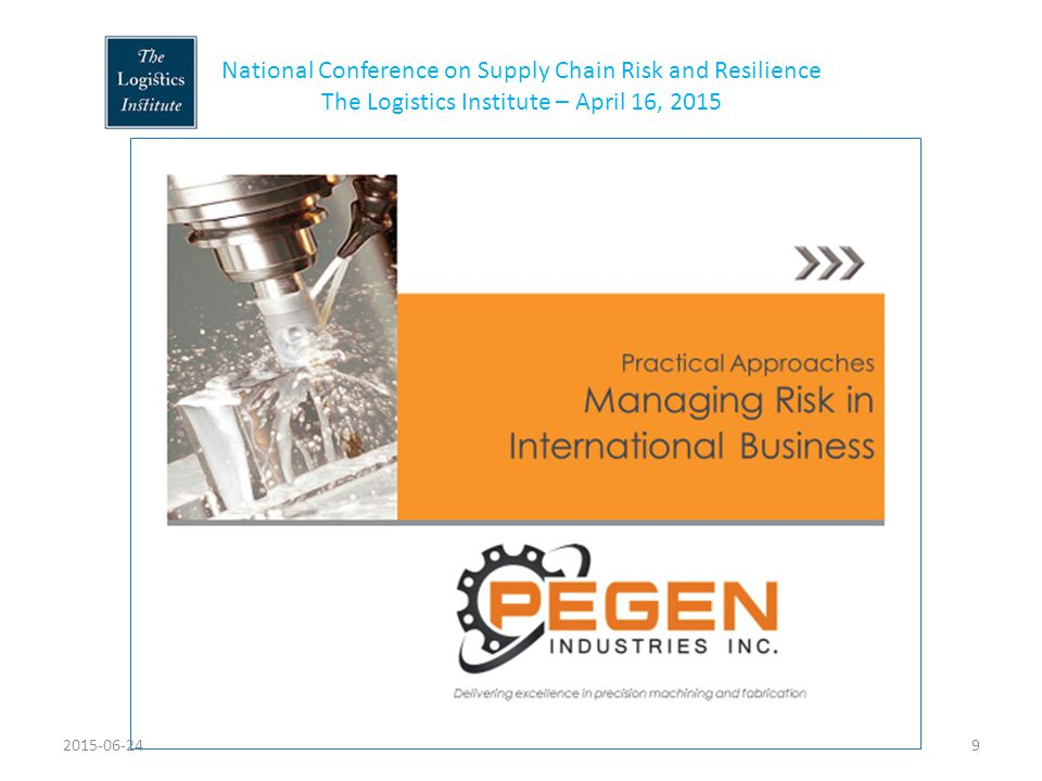 National Conference on Supply Chain Risk and Resilience The Logistics Institute – April 16, 2015