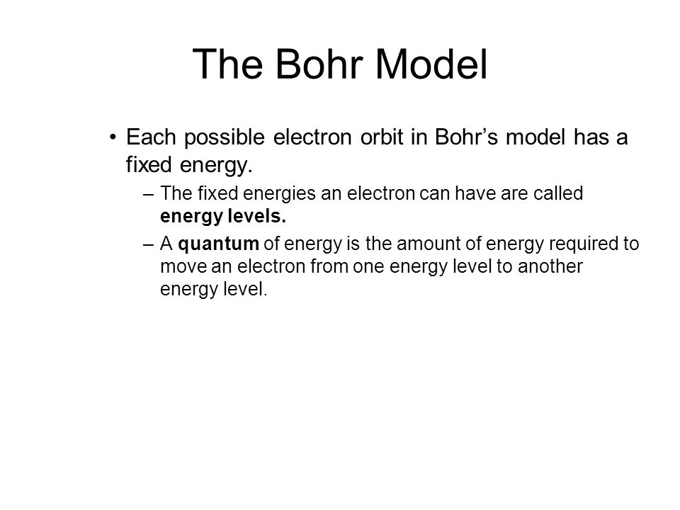 5.1 The Bohr Model. Each possible electron orbit in Bohr's model has a fixed energy.