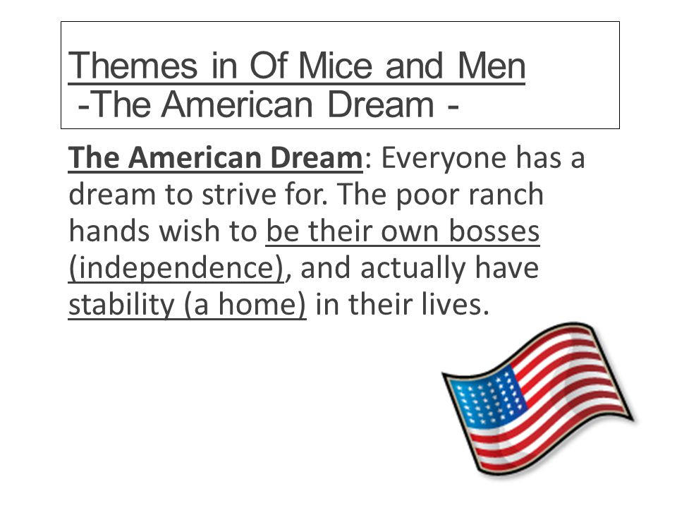 of mice and men unfulfilled dreams Of mice and men/themes from wikibooks, open books for an open world mice and men jump to: unfulfilled dreams to study the technique of loneliness in of mice and men.