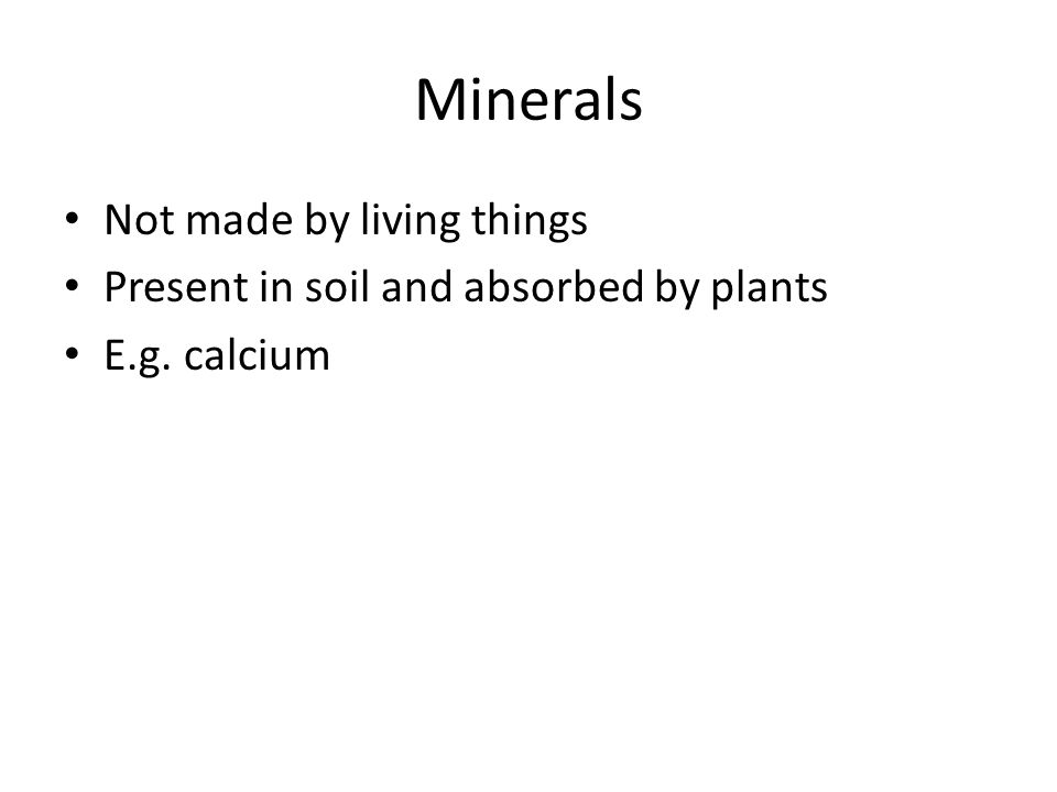 Minerals Not made by living things
