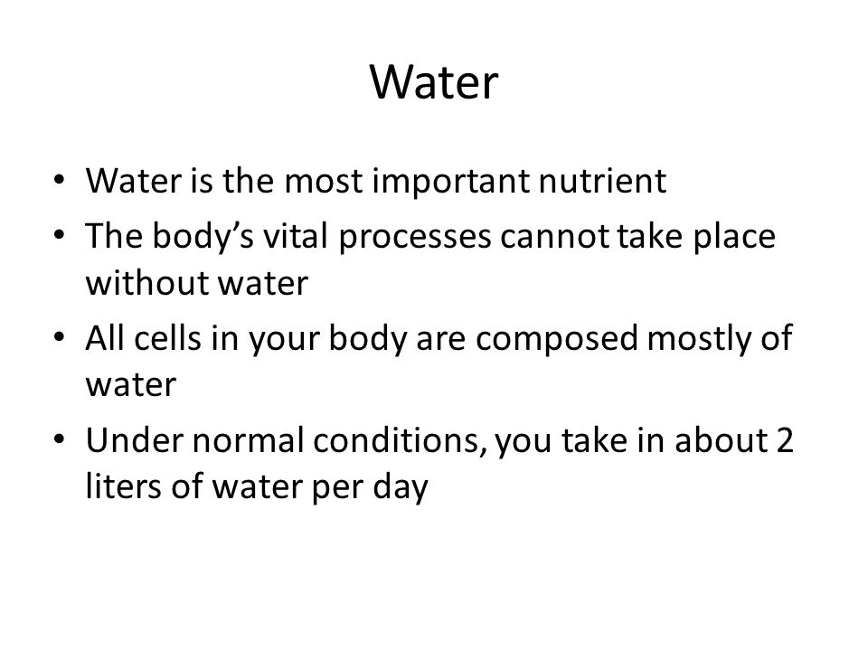 Water Water is the most important nutrient