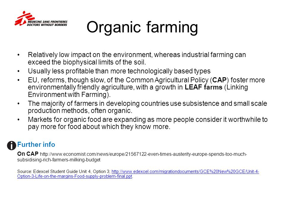 Organic farming Relatively low impact on the environment, whereas industrial farming can exceed the biophysical limits of the soil.