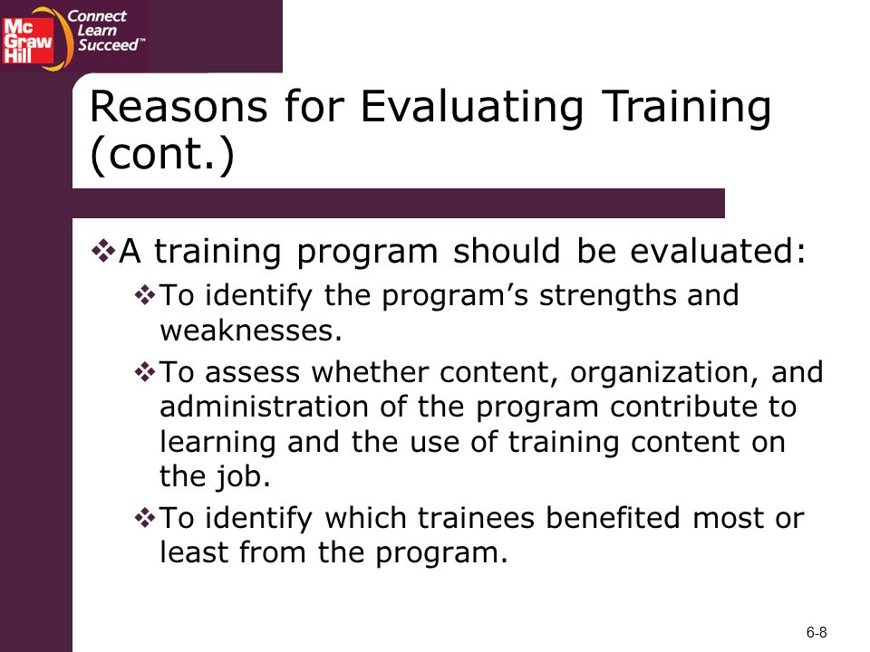 Reasons for Evaluating Training (cont.)