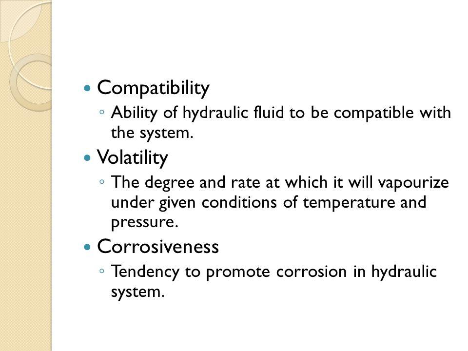 Compatibility Volatility Corrosiveness