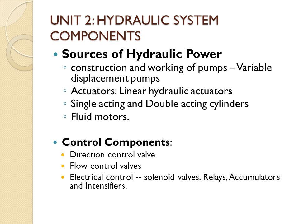 UNIT 2: Hydraulic SYSTEM COMPONENTS