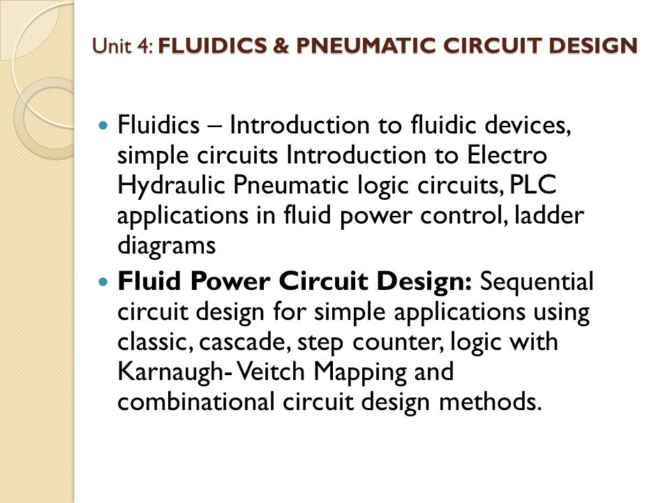 Unit 4: FLUIDICS & PNEUMATIC CIRCUIT DESIGN