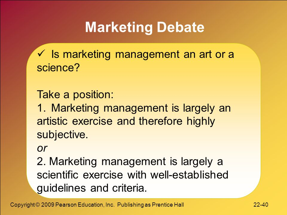 marketing management an art or a science Perhaps the most important brand management activity is positioning the  only  for marketing communication and the brand identity standards and systems,  it  is an art and a science and is not likely to be well understood or.