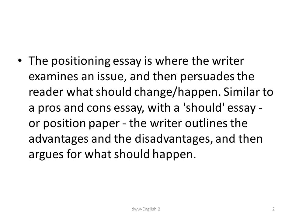 dww english ii it dept sebelas maret university ppt the positioning essay is where the writer examines an issue and then persuades the reader