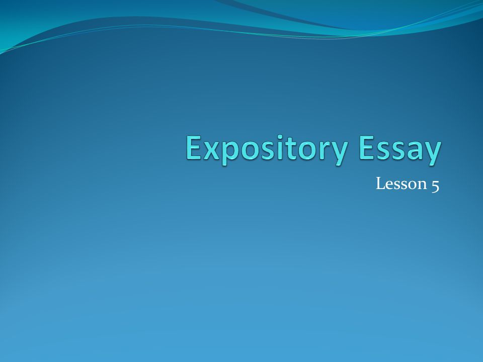 expository essay lesson ppt video online what s that mean review an expository essay is ldquoa