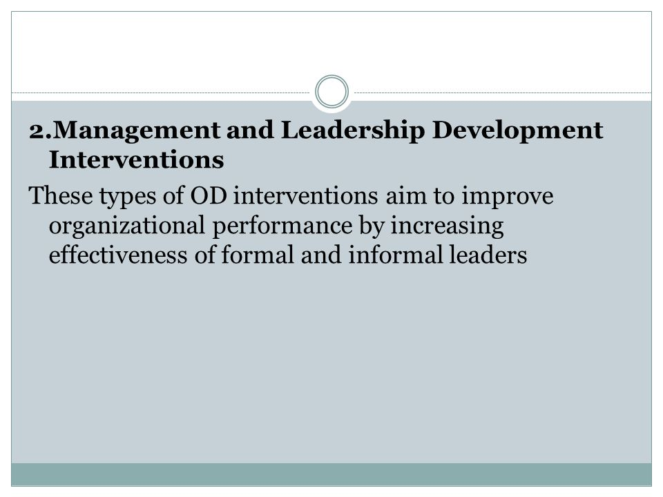 effective leadership development interventions By july 2011, in order to support the development of effective teachers and leaders, a professional development plan will align the state's multiple school improvement initiatives to support the design and implementation of rti systems at the local level.