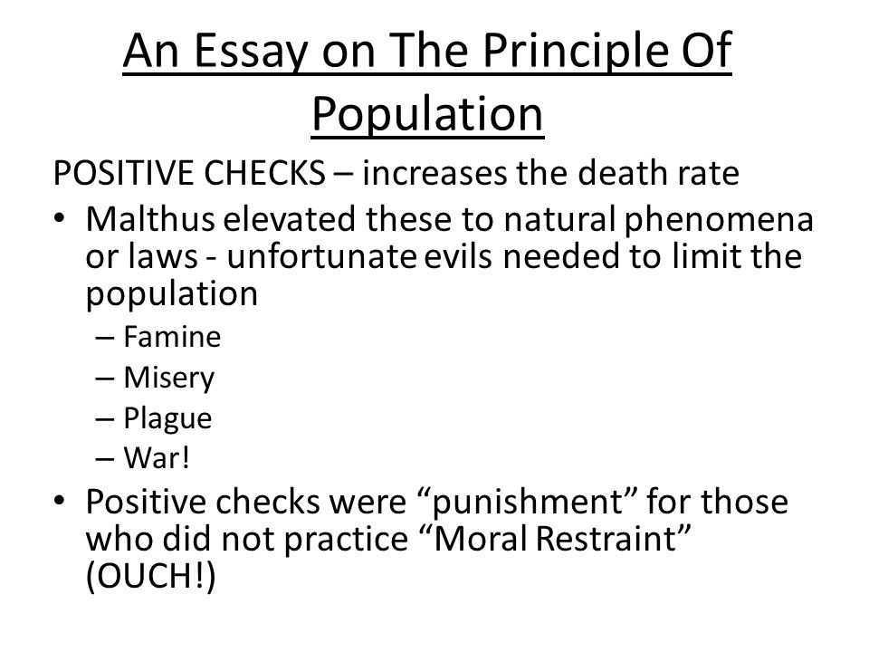essay on the principal of population Read this essay on an essay on the principle of population come browse our large digital warehouse of free sample essays get the knowledge you need in order to pass your classes and more.