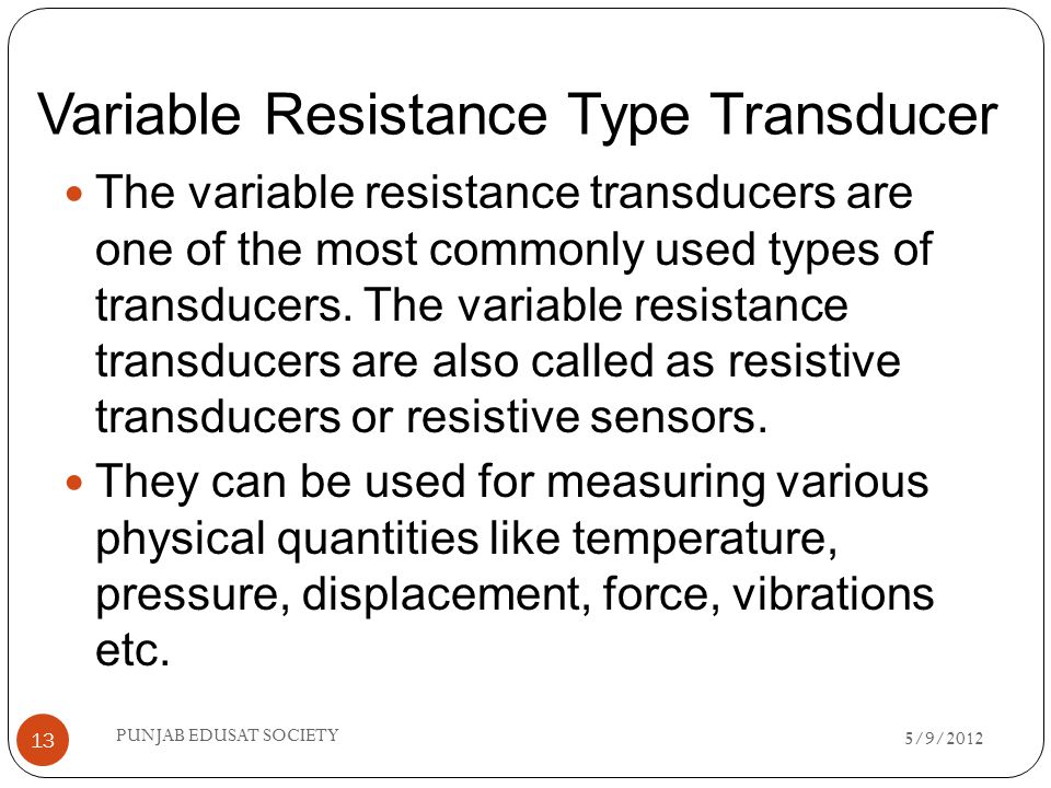 TRANSDUCERS: VARIABLE RESISTIVE/CAPACITIVE/ INDUCTIVE - ppt download