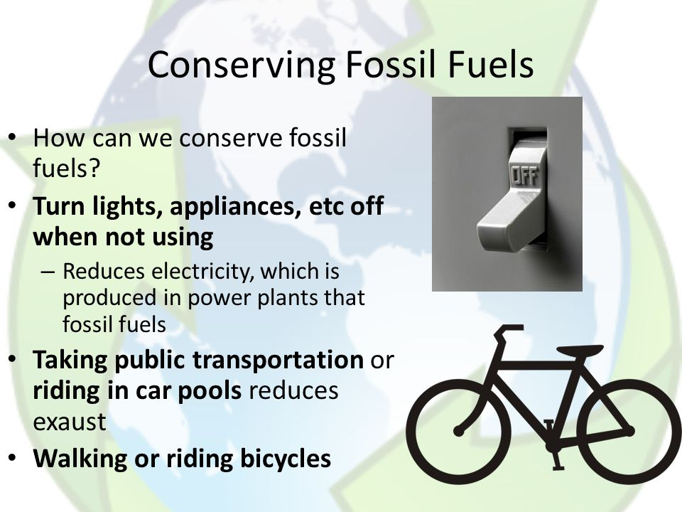 Conserving Fossil Fuels