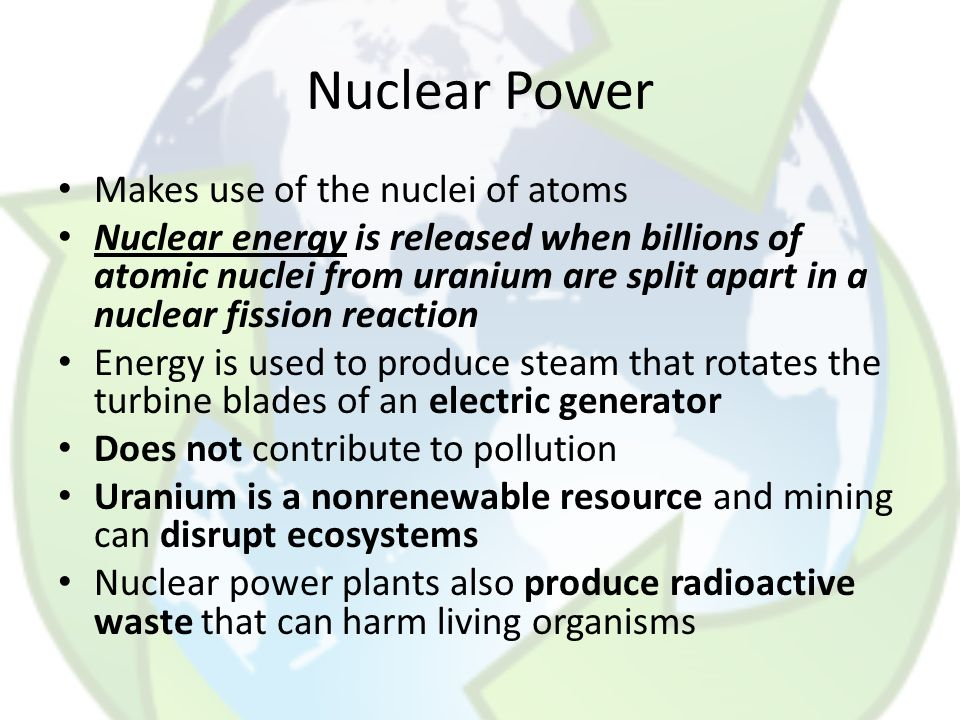 Nuclear Power Makes use of the nuclei of atoms