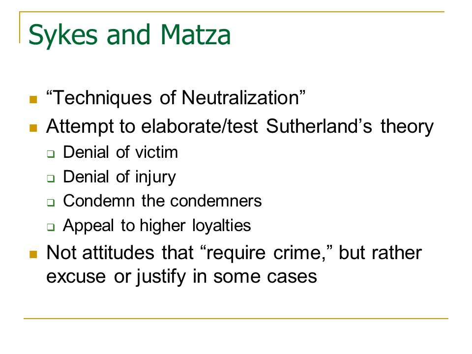 matza and sykes neutralization theory Several theoretical traditions allude to this connection, including sykes and  matza's (1957) neutralization theory, tyler's (1990) compliance.